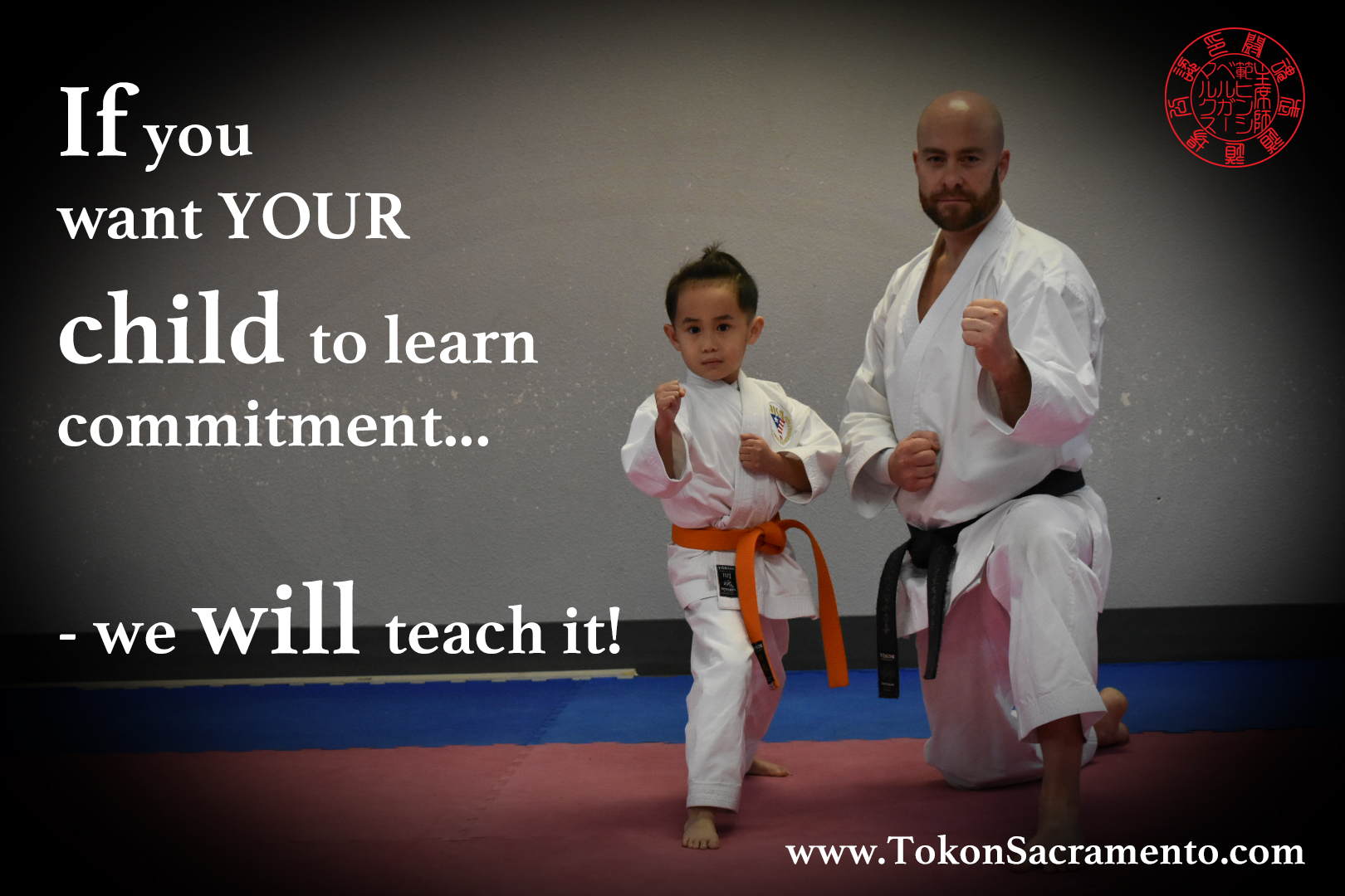 If you want YOUR child to learn commitment... we will teach it 02